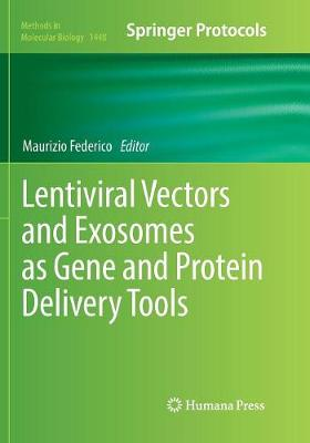 Lentiviral Vectors and Exosomes as Gene and Protein Delivery Tools - Methods in Molecular Biology 1448 (Paperback)