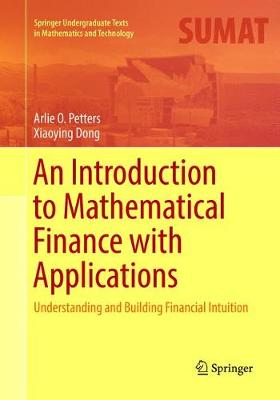 An Introduction to Mathematical Finance with Applications: Understanding and Building Financial Intuition - Springer Undergraduate Texts in Mathematics and Technology (Paperback)