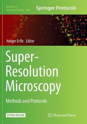 Super-Resolution Microscopy: Methods and Protocols - Methods in Molecular Biology 1663 (Paperback)
