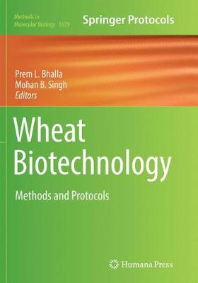 Wheat Biotechnology: Methods and Protocols - Methods in Molecular Biology 1679 (Paperback)