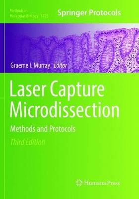 Laser Capture Microdissection: Methods and Protocols - Methods in Molecular Biology 1723 (Paperback)