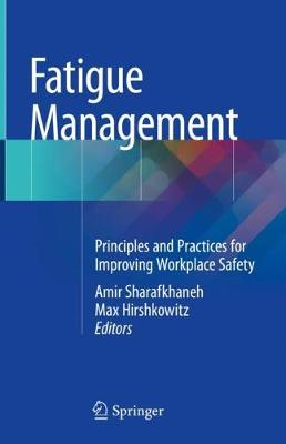 Fatigue Management: Principles and Practices for Improving Workplace Safety (Hardback)