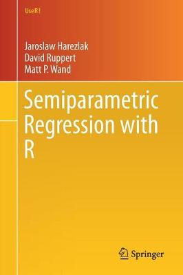 Semiparametric Regression with R - Use R! (Paperback)