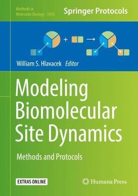 Modeling Biomolecular Site Dynamics: Methods and Protocols - Methods in Molecular Biology 1945 (Hardback)