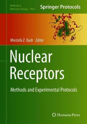 Nuclear Receptors: Methods and Experimental Protocols - Methods in Molecular Biology 1966 (Hardback)