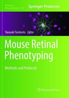 Mouse Retinal Phenotyping: Methods and Protocols - Methods in Molecular Biology 1753 (Paperback)