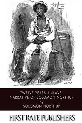 Twelve Years a Slave: Narrative of Solomon Northup (Paperback)