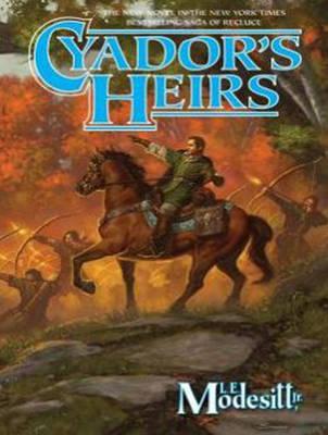 Cyador's Heirs - Saga of Recluce 17 (CD-Audio)