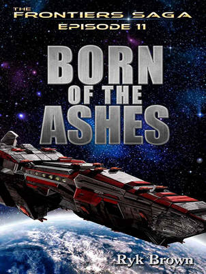 Born of the Ashes - Frontiers Saga 11 (CD-Audio)
