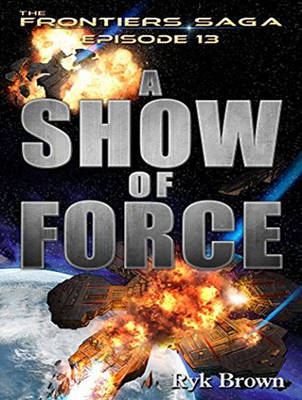 A Show of Force - Frontiers Saga 13 (CD-Audio)