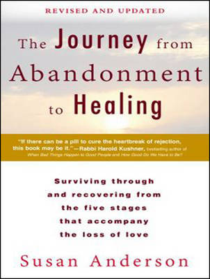 The Journey from Abandonment to Healing: Surviving Through and Recovering from the Five Stages That Accompany the Loss of Love (CD-Audio)