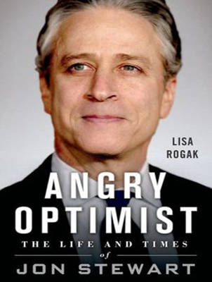 Angry Optimist: The Life and Times of Jon Stewart (CD-Audio)
