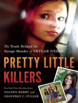 Pretty Little Killers: The Truth Behind the Savage Murder of Skylar Neese (CD-Audio)