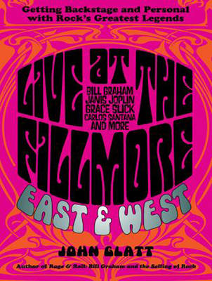 Live at the Fillmore East and West: Getting Backstage and Personal With Rock's Greatest Legends (CD-Audio)
