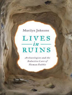 Lives in Ruins: Archaeologists and the Seductive Lure of Human Rubble (CD-Audio)