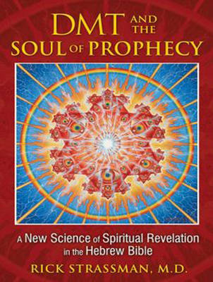 DMT and the Soul of Prophecy: A New Science of Spiritual Revelation in the Hebrew Bible (CD-Audio)