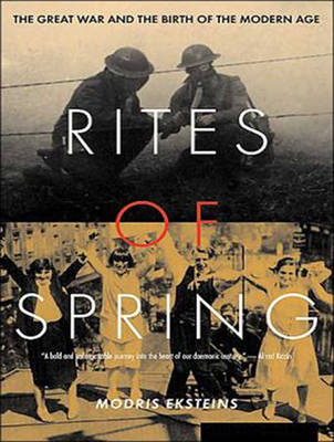 Rites of Spring: The Great War and the Birth of the Modern Age (CD-Audio)