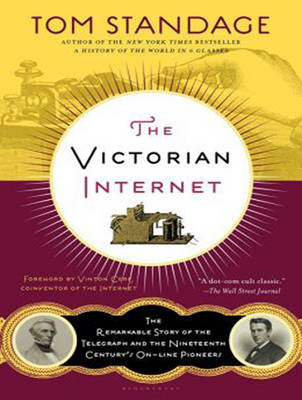 The Victorian Internet: The Remarkable Story of the Telegraph and the Nineteenth Century's On-line Pioneers (CD-Audio)
