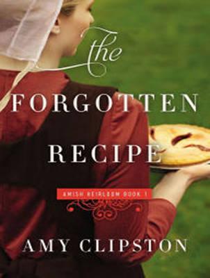 The Forgotten Recipe - An Amish Heirloom Novel 1 (CD-Audio)