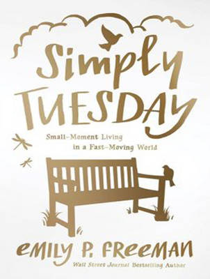 Simply Tuesday: Small-Moment Living in a Fast-Moving World (CD-Audio)