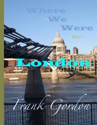 Where We Were: Part 1 - London (Paperback)