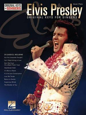 Elvis Presley: Original Keys for Singers: Vocal / Piano - Original Keys for Singers (Paperback)