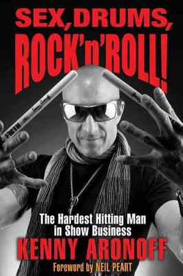 Sex! Drums! and Rock 'n' Roll: The Hardest Hitting Man in Show Business (Hardback)
