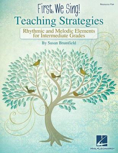 First We Sing! Teaching Strategies: Rhythmic & Melodic Elements for Intermediate Grades, Resource Pak