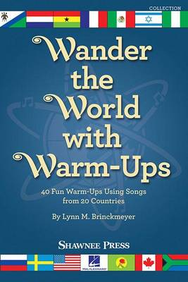 Wander the World with Warm-Ups: 40 Fun Warm-Ups Using Songs from 20 Countries (Paperback)