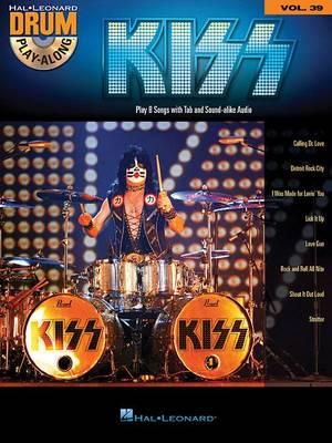 Kiss: Play 8 Songs with Tab and Sound-Alike Audio - Hal Leonard Drum Play-Along 39