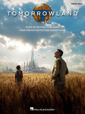 Tomorrowland: Music from the Motion Picture Soundtrack: Piano Solo (Paperback)