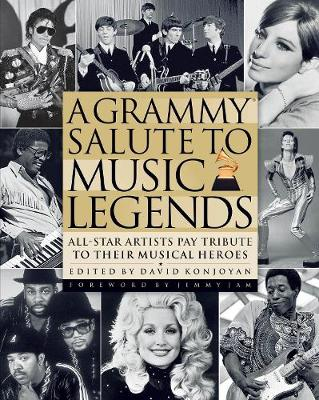 A Grammy Salute to Music Legends: All-Star Artists Pay Tribute to Their Musical Heroes (Hardback)