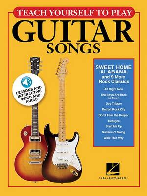 Teach Yourself To Play Guitar Songs: Sweet Home Alabama And 9 More Rock Classics (Book/Online Media) (Paperback)