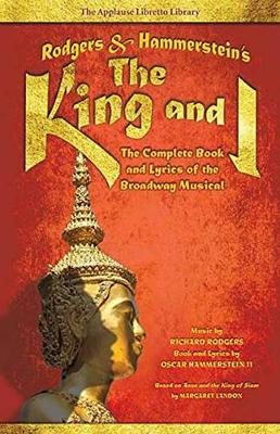 Rodgers and Hammerstein s the King and I: The Complete Book and Lyrics of the Broadway Musical (Paperback)