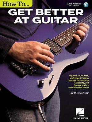 Thorsten Kober: How To Get Better At Guitar (Book/Online Audio) (Paperback)