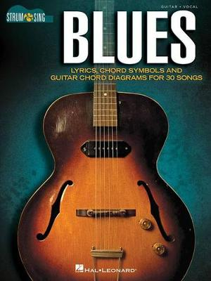 Blues: Guitar / Vocal: Lyrics, Chord Symbols and Guitar Chord Diagrams for 30 Songs - Strum & Sing (Paperback)