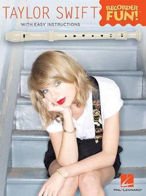 Taylor Swift: Recorder Fun with Easy Instructions - Recorder Fun! (Paperback)