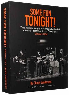 Some Fun Tonight!: The Backstage Story of How the Beatles Rocked America: The Historic Tours 1964-1966 - Some Fun Tonight! (Hardback)