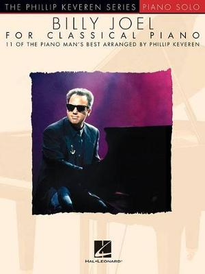 The Phillip Keveren Series: Billy Joel For Classical Piano (Paperback)