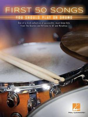 First 50 Songs You Should Play On Drums (Paperback)