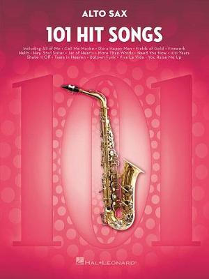 101 Hit Songs For Alto Saxophone (Paperback)