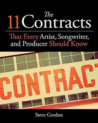 The 11 Contracts That Every Artist, Songwriter and Producer Should Know