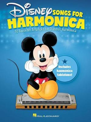 Disney Songs for Harmonica: 30 Favorites Arranged for Diatonic Harmonica (Paperback)