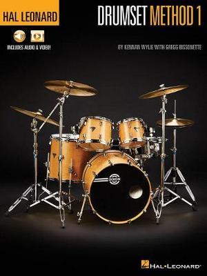 K. Wylie, G. Bissonette: Hal Leonard Drumset Method Book 1 (Paperback)