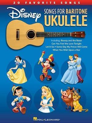 Disney Songs For Baritone Ukulele - 20 Favorite Songs (Paperback)