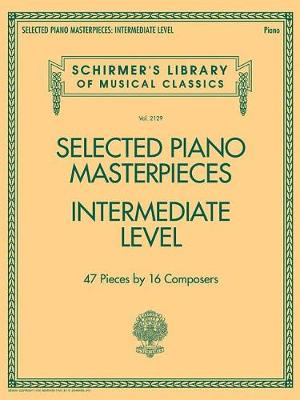 Selected Piano Masterpieces - Intermediate Level (Piano Book) (Paperback)