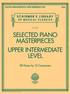 Selected Piano Masterpieces - Upper Intermediate Level (Piano Book) (Paperback)