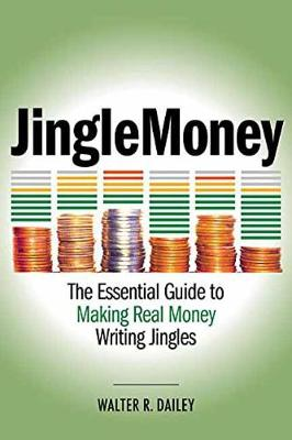 DAILEY WALTER R JINGLEMONEY ESSENTIAL GUIDE TO MAKING REAL MONEY BAM (Paperback)