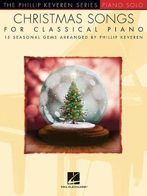 CHRISTMAS SONGS FOR CLASSICAL PIANO (ARR KEVEREN PHILLIP) PF BK (Paperback)