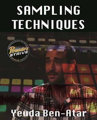 Sampling Techniques: Pensado's Strive Education Series - Pensado's Strive Education Series (Paperback)